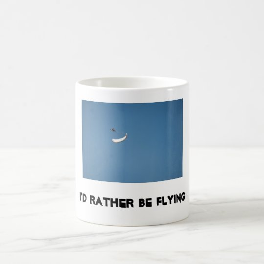 I'd rather be flying coffee mug