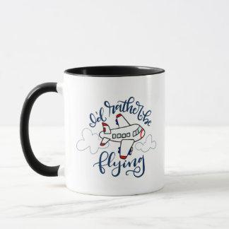 I'd rather be flying - hand lettered mug
