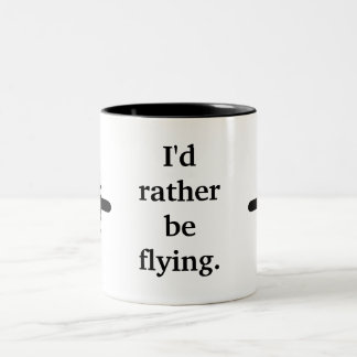 I'd rather be flying. Two-Tone mug