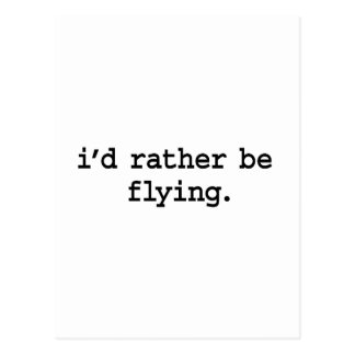 i'd rather be flying. postcard