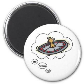 I'd rather be Gambling Rhoulette 6 Cm Round Magnet