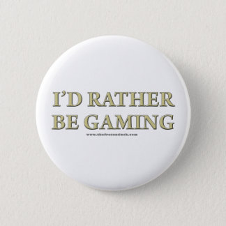I'd Rather be Gaming 6 Cm Round Badge