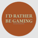 I'd Rather be Gaming Round Sticker