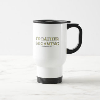 I'd Rather be Gaming Travel Mug