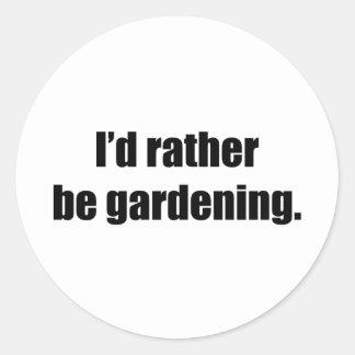 I'd Rather Be Gardening Round Sticker