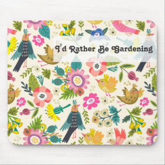 I'd Rather Be Gardening | Spring Flowers and Birds Mouse Mat