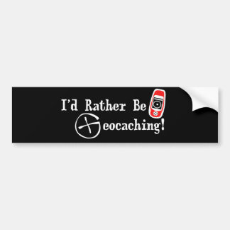 I'd Rather Be Geocaching! Bumper Sticker