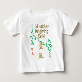 I'd rather be giving Reiki Baby T-Shirt