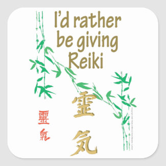 I'd rather be giving Reiki Square Sticker