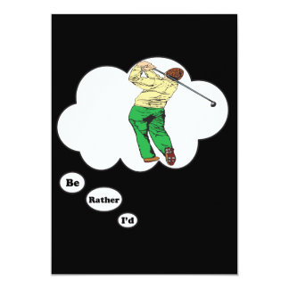 """I'd rather be Golfing 5 5"""" X 7"""" Invitation Card"""