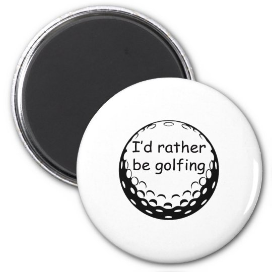 I'd Rather Be Golfing Golf Design Magnet