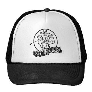 I'd Rather be Golfing Trucker Hat