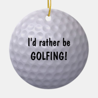 I'd rather be GOLFING ornament! Christmas Ornament