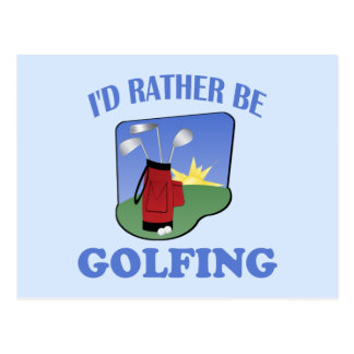 I'd Rather Be Golfing Post Card