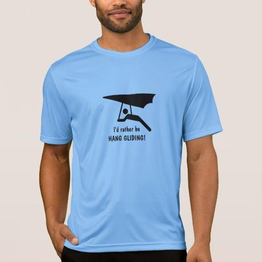 I'd rather be HANG GLIDING! T-Shirt