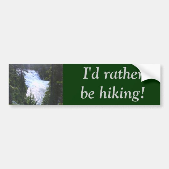 I'd rather be hiking! bumper sticker