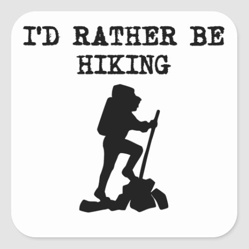 I'd Rather Be Hiking Square Sticker