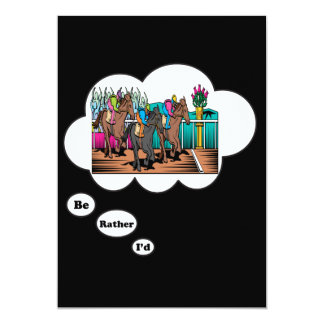 I'd rather be Horse Racing 2 13 Cm X 18 Cm Invitation Card