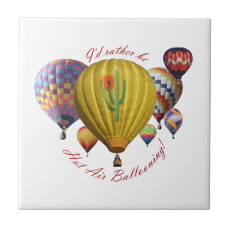 I'd Rather Be Hot Air Ballooning Tile