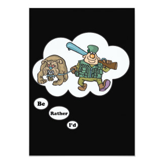 """I'd rather be Hunting 7 5"""" X 7"""" Invitation Card"""