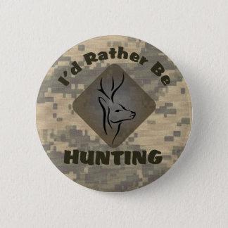 I'd Rather Be Hunting Hunter Logo 6 Cm Round Badge