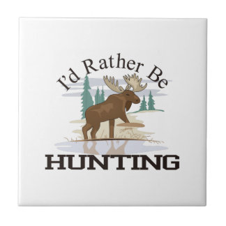 Id Rather Be Hunting Small Square Tile