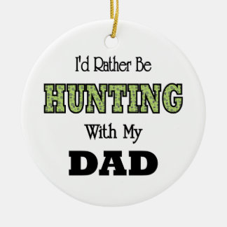 I'd Rather Be Hunting with Dad Christmas Ornament