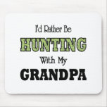I'd Rather Be Hunting with Grandpa Mouse Mats