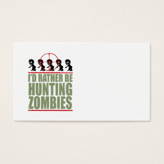 I'd Rather Be Hunting Zombies Business Card