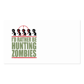 I'd Rather Be Hunting Zombies Pack Of Standard Business Cards