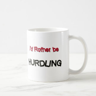 I'd Rather Be Hurdling Mugs