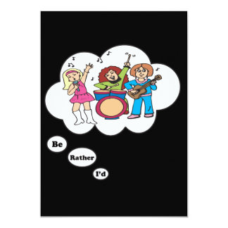 i'd rather be in a Girl Band 13 Cm X 18 Cm Invitation Card