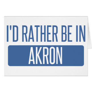 I'd rather be in Akron Card