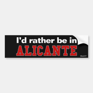 I'd Rather Be In Alicante Bumper Sticker