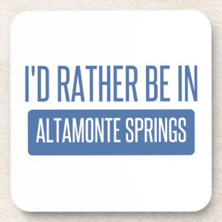 I'd rather be in Altamonte Springs Beverage Coasters