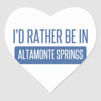 I'd rather be in Altamonte Springs Heart Sticker