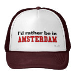 I'd Rather Be In Amsterdam Cap