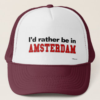 I'd Rather Be In Amsterdam Trucker Hat