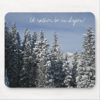 I'd rather be in Aspen! Mouse Mat