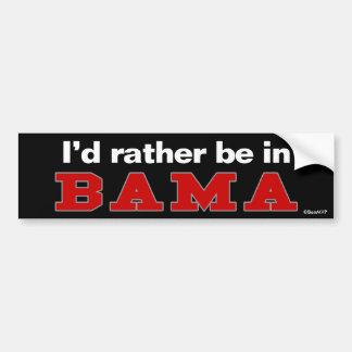 I'd Rather Be In Bama Bumper Sticker