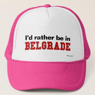 I'd Rather Be In Belgrade Trucker Hat