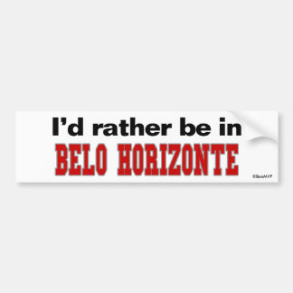 I'd Rather Be In Belo Horizonte Car Bumper Sticker