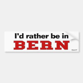 I'd Rather Be In Bern Bumper Sticker