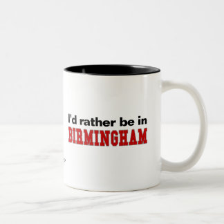 I'd Rather Be In Birmingham Two-Tone Mug