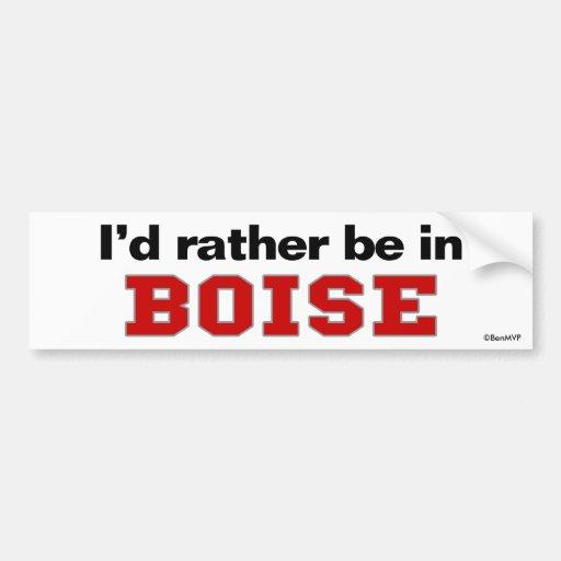 I'd Rather Be In Boise Bumper Sticker