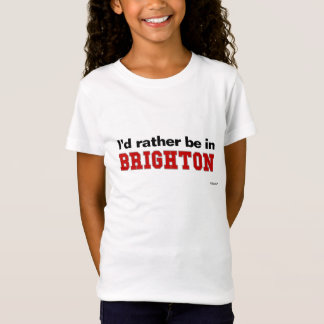 I'd Rather Be In Brighton T-Shirt