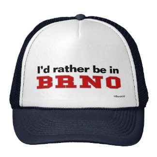I'd Rather Be In Brno Cap
