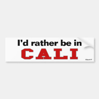 I'd Rather Be In Cali Bumper Stickers