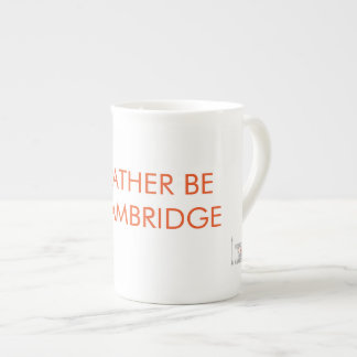 'I'd rather be in Cambridge' Tea Cup