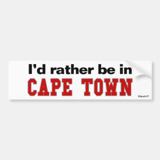I'd Rather Be In Cape Town Bumper Sticker